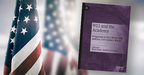 9/11 and the Academy: Responses in the Liberal Arts and the 21st Century World